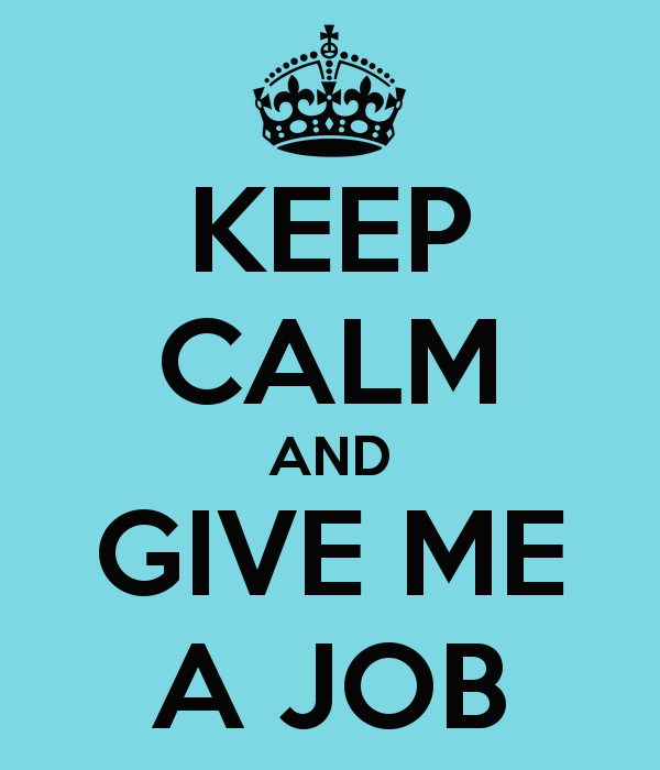 keep-calm-and-give-me-a-job.jpg